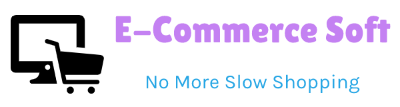 E-Commerce Soft – No More Slow Shopping